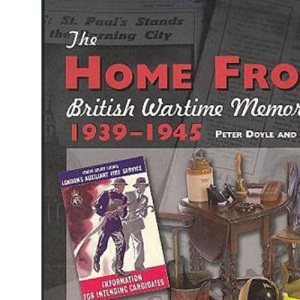 The Home Front: British Wartime Memorabilia, 1939-1945 (Crowood Collectors' Series)