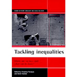 Tackling Inequalities: Where are We Now and What Can be Done? (Studies in Poverty, Inequality & Social Exclusion)