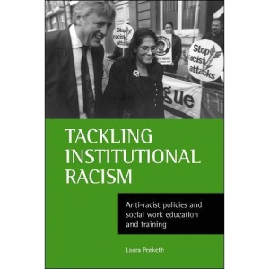 Tackling Institutional Racism: Anti-racist Policies and Social Work Education and Training