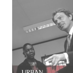 Urban Renaissance?: New Labour, Community and Urban Policy