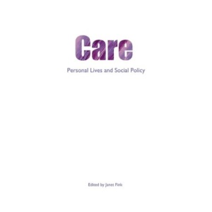 Care: Personal Lives and Social Policy (Personal Lives & Social Policy)