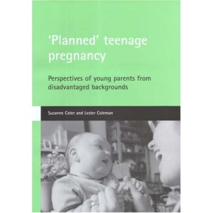 'Planned' teenage pregnancy: Perspectives of young parents from disadvantaged backgrounds
