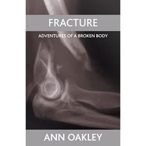 Fracture: Adventures of a Broken Body