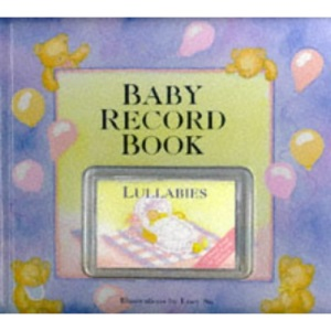 Baby Record Book and Lullabies Cassette (Record Book & Tape)