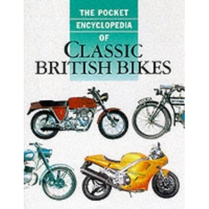 The Pocket Encyclopedia of Classic British Bikes