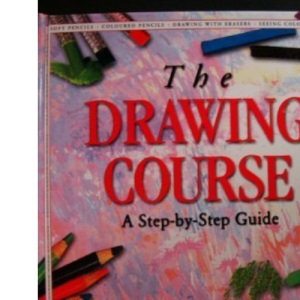 The Drawing Course: A Step-by-Step Guide