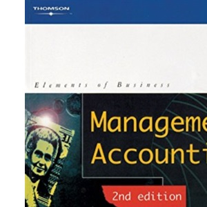 Management Accounting (Elements of Business Series)