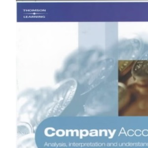 Company Accounts: Analysis, Interpretation, Understanding