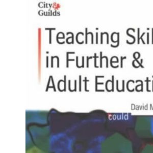 Teaching Skills in Further and Adult Education (City & Guilds co-publishing series)