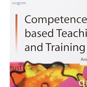 Competence-based Teaching and Training (City & Guilds/Macmillan Publishing for CAE) (City & Guilds co-publishing series)