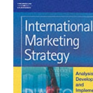 International Marketing Strategy: Analysis, Development and Implementation
