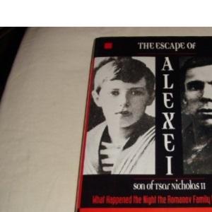 The Escape of Alexei: Son of Tsar Nicholas