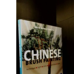Introduction to Chinese Brush Painting, An