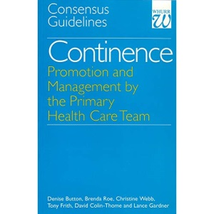 Continence – Promotion and Management by the Primary Health Care Team: Consensus Guidelines