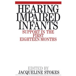 Supporting the Hearing Impaired Infant: The First Eighteen Months