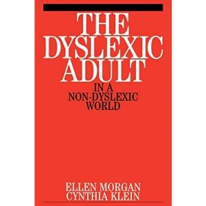 Dyslexic Adult in a Non-Dyslexia World: 4 (Dyslexia Series (Whurr))