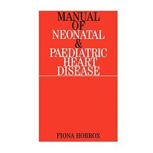 Manual of Neonatal and Paediatric Congenital Heart Disease