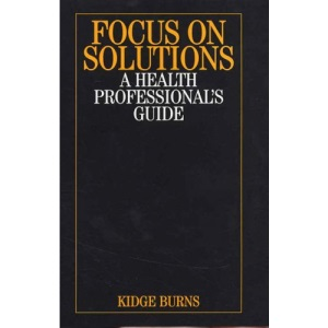 Focus on Solutions: A Health Professional's Guide