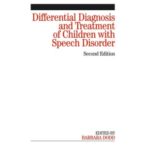 Differential Diagnosis and Treatment of Children with Speech Disorder
