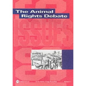 The Animal Rights Debate (Issues)