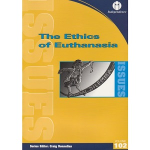 The Ethics of Euthanasia (Issues)