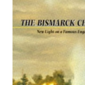 The Bismarck Chase: New Light on a Famous Engagement