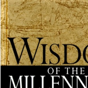 Wisdom for the Millennium (A Helen Exley giftbook)