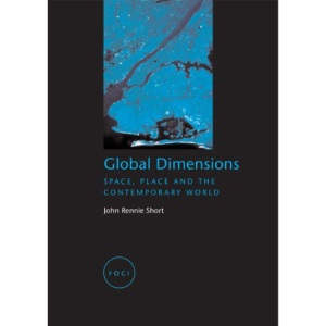 Global Dimensions: Space, Place and the Contemporary World (FOCI S.)