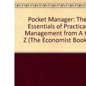Economist Pocket Manager: The Essentials of Practical Management from A to Z (The Economist books)