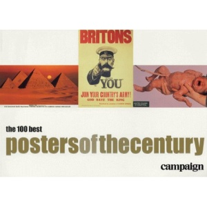 Posters of the Century: Campaign's Top 100 Advertising Posters, 1900-1999