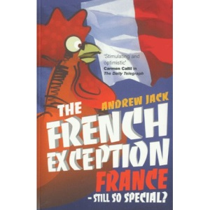 The French Exception: France - Still So Special?
