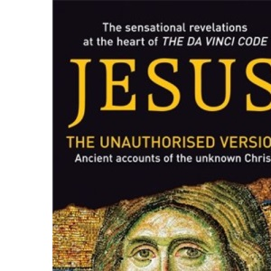 Jesus:the Unauthorised Version