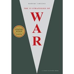 The 33 Strategies of War (The Modern Machiavellian Robert Greene, 1)