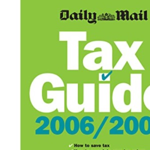 Daily Mail Tax Guide 2006/7