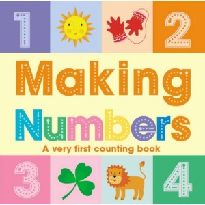 Making Numbers: A Very First Counting Book