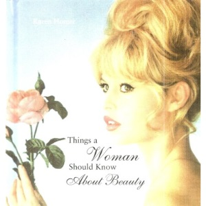 Things A Woman Should Know About Beauty :
