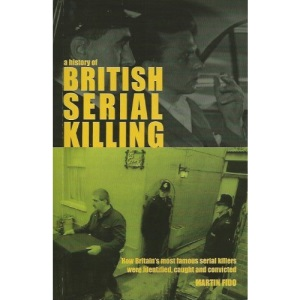 A history of british serial killing: How britian's most famous serial killers were identified, caught and convicted