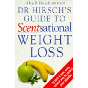 Dr. Hirsch's Guide to Scentsational Weight Loss