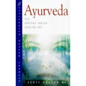 Ayurveda: The Ancient Indian Healing Art (Health Essentials)