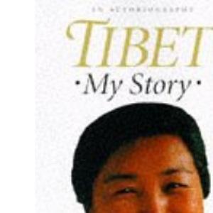 Tibet, My Story: An Autobiography