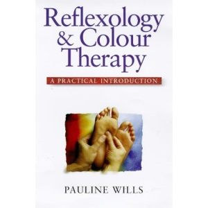 Reflexology and Colour Therapy: A Practical Introduction