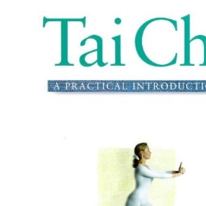 T'ai Chi: A Practical Introduction (Practical Introduction Series)