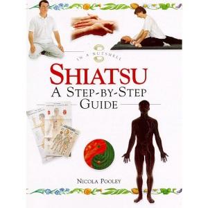 In a Nutshell - Shiatsu: A Step-by-step Guide