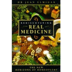 Rediscovering Real Medicine: New Ambitions of Homeopathy