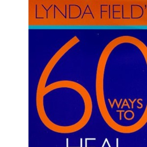 60 Ways to Heal Yourself (Little books)