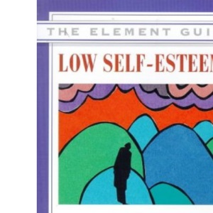 Low Self-esteem: Your Questions Answered (Element Guides)