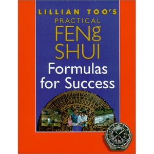 Lillian Too's Practical Feng Shui Formulas for Success