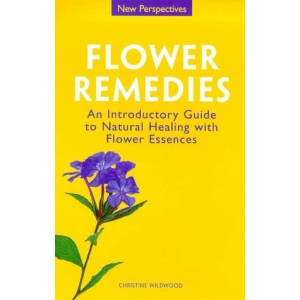 Flower Remedies: Natural Healing with Flower Essences (New Perspectives Series)
