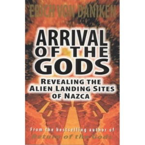 Arrival of the Gods: Revealing the Alien Landing Sites at Nazca