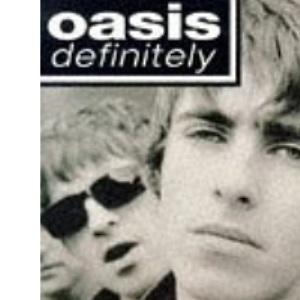 Oasis: Definitely
